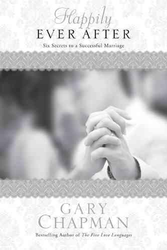 Happily Ever After: Six Secrets to a Successful Marriage (Paperback)