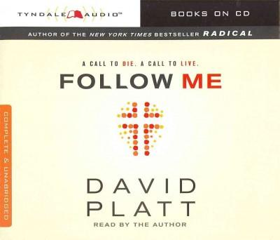 Follow Me: A Call to Die A Call to Live (CD-Audio)
