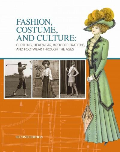 Fashion, Costume, and Culture: Clothing, Headwear, Body Decorations, and Footwear Through the Ages (Hardcover)