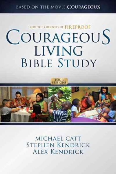 Courageous Living Bible Study: Four Sessions (Paperback)