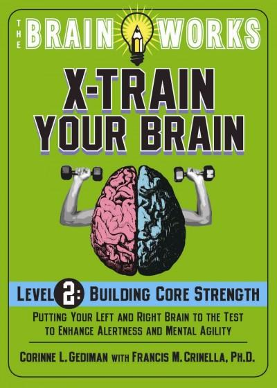 X-Train Your Brain: Level 2: Building Core Strength (Paperback)