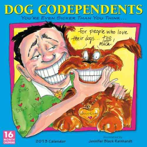 Dog Codependents 2013 Calendar