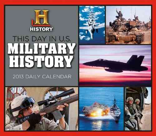 This Day in Us Military History 2013 Calendar (Calendar)