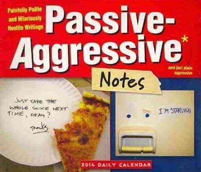 Passive-Aggressive Notes 2014 Calendar (Calendar)