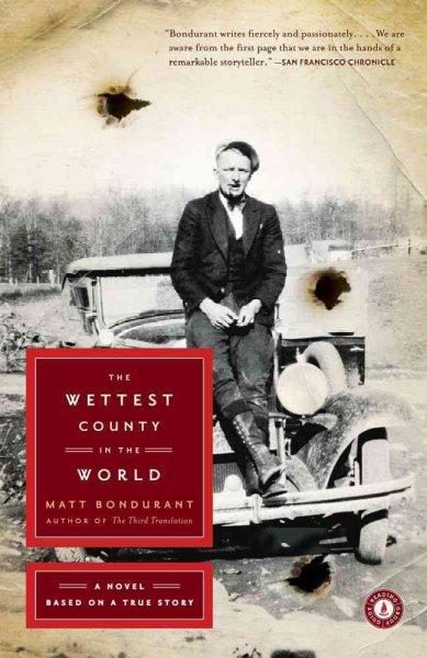 The Wettest County in the World: A Novel Based on a True Story (Paperback)