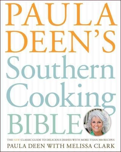 Paula Deen's Southern Cooking Bible: The Classic Guide to Delicious Dishes, with More Than 300 Recipes (Hardcover) - Thumbnail 0