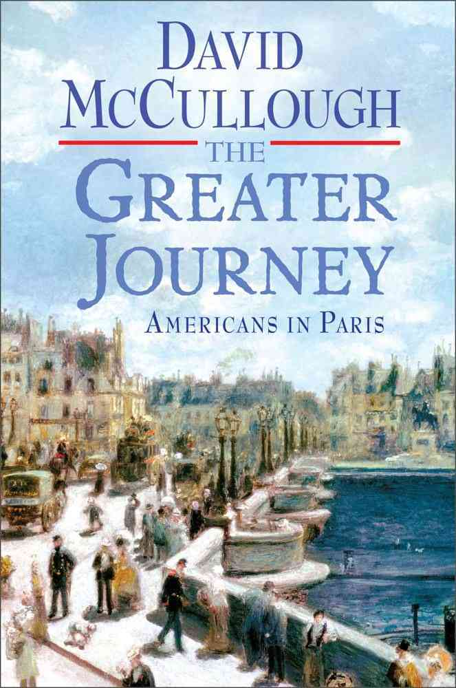 The Greater Journey: Americans in Paris (Hardcover)