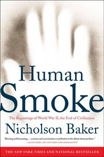 Human Smoke: The Beginnings of World War II, the End of Civilization (Paperback)