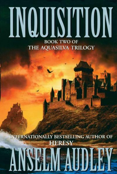 Inquisition: Book Two of the Aquasilver Trilogy (Paperback)