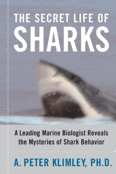 The Secret Life of Sharks: A Leading Marine Biologist Reveals the Mysteries of Shark Behavior (Paperback)