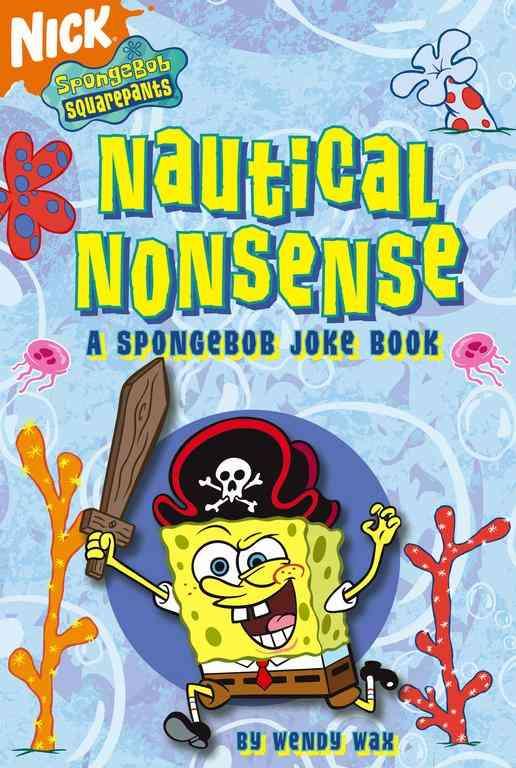 Nautical Nonsense: A Spongebob Joke Book (Paperback)