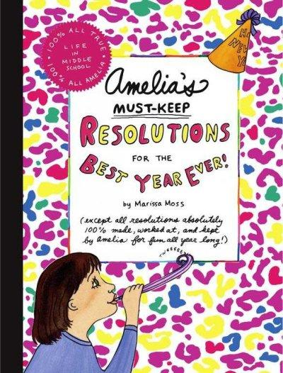 Amelia's Must-Keep Resolutions for the Best Year Ever! (Hardcover)