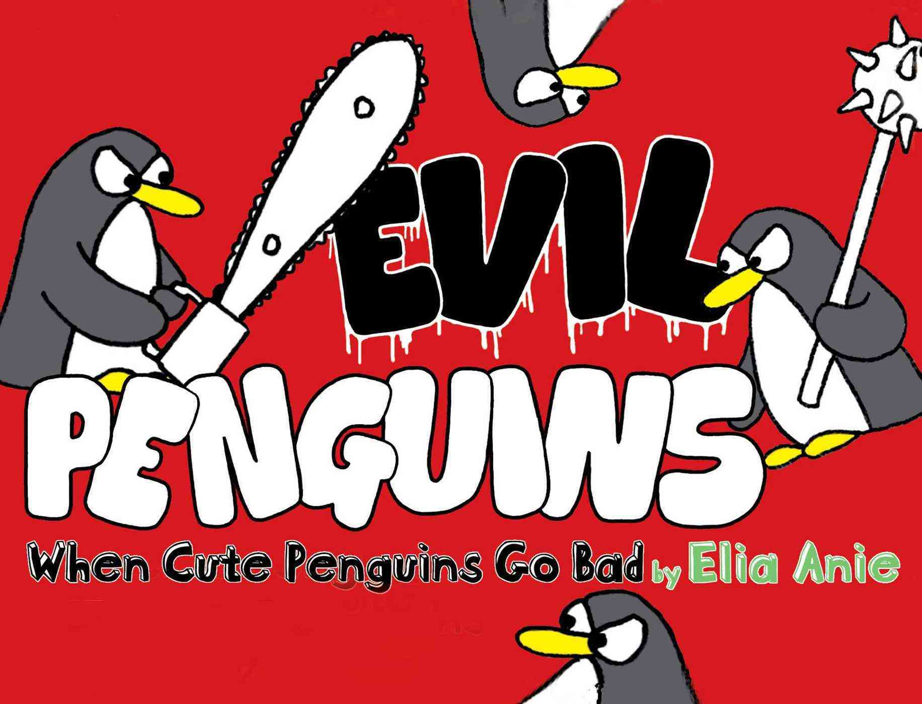 Evil Penguins: When Cute Penguins Go Bad (Paperback)