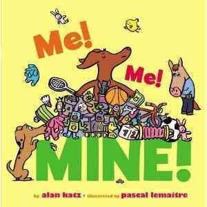 Me! Me! Mine! (Board book)