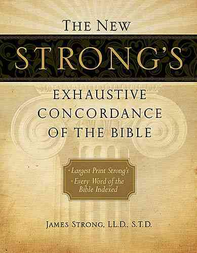 The New Strong's Exhaustive Concordance of the Bible: Largest Print Strong's, Every Word of the Bible Indexed, Co... (Hardcover)