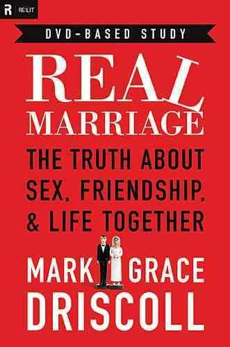 Real Marriage DVD-Based Study Kit: The Truth About Sex, Friendship & Life Together