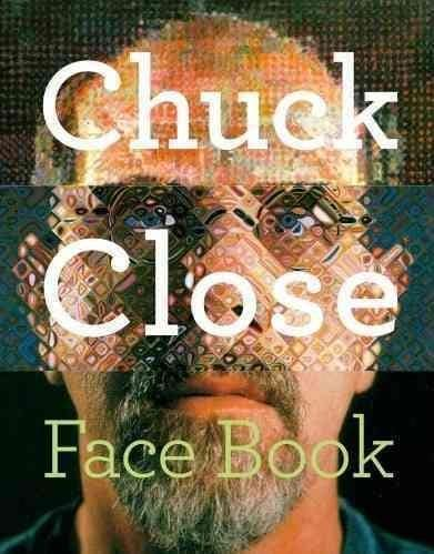 Chuck Close: Face Book (Hardcover)