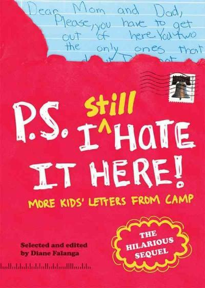 P.s. I Still Hate It Here: More Kids' Letters from Camp (Paperback)
