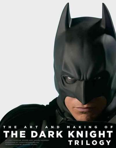 The Art and Making of The Dark Knight Trilogy (Hardcover)
