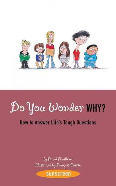 Do You Wonder Why?: How to Answer Life's Tough Questions (Paperback)