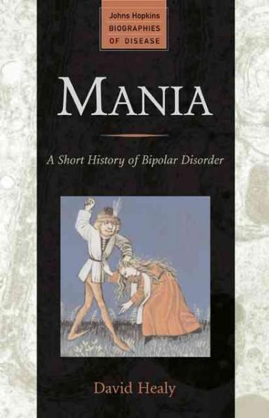 Mania: A Short History of Bipolar Disorder (Paperback)