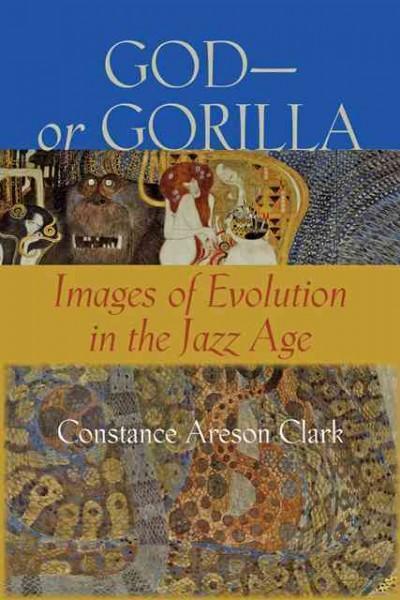 God - or Gorilla: Images of Evolution in the Jazz Age (Paperback)