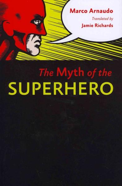 The Myth of the Superhero (Paperback)