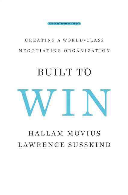 Built to Win: Creating a World-Class Negotiating Organization (Hardcover)