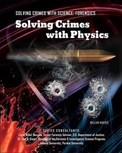 Solving Crimes With Physics (Hardcover)