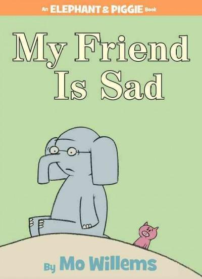 My Friend Is Sad (Hardcover)