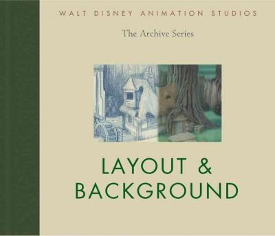 Walt Disney Animation Studios The Archive Series: Layout & Background (Hardcover)