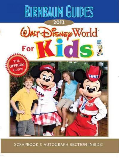 Birnbaum Guides 2013 Walt Disney World for Kids (Paperback)