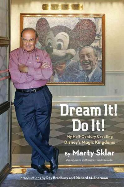 Dream It! Do It!: My Half-Century Creating Disney's Magic Kingdoms (Hardcover)