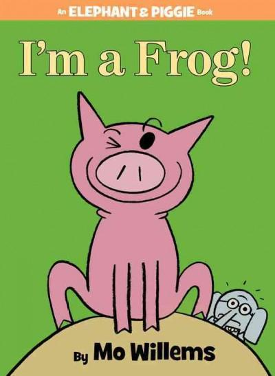 I'm a Frog! (Hardcover)