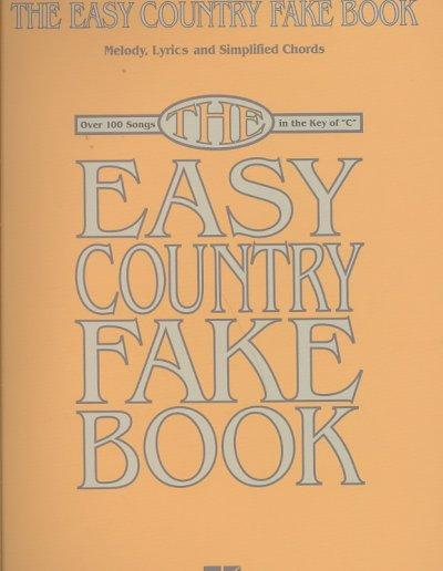 """The Easy Country Fake Book: Melody, Lyrics and Simplified Chords: Over 100 Songs in the Key of """"C"""" (Paperback)"""