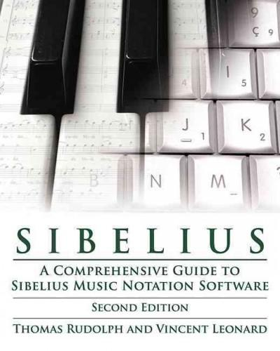 Sibelius: A Comprehensive Guide to Sibelius Music Notation Software (Paperback)