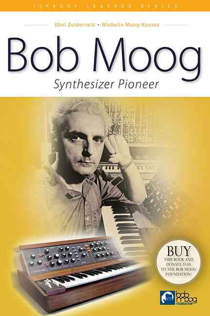 Bob Moog - Synthesizer Pioneer: Tipbook Highlights in Music (Paperback)