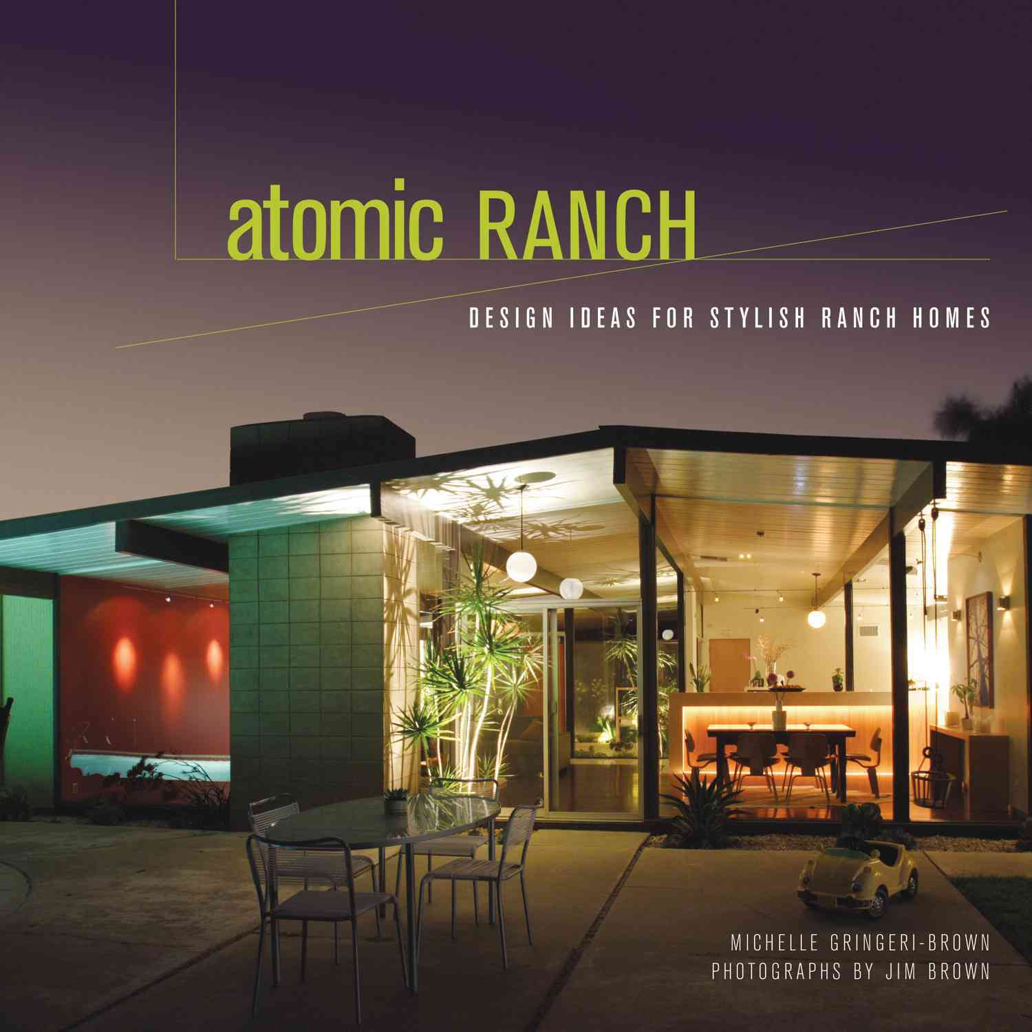 Atomic Ranch: Design Ideas for Stylish Ranch Homes (Hardcover)