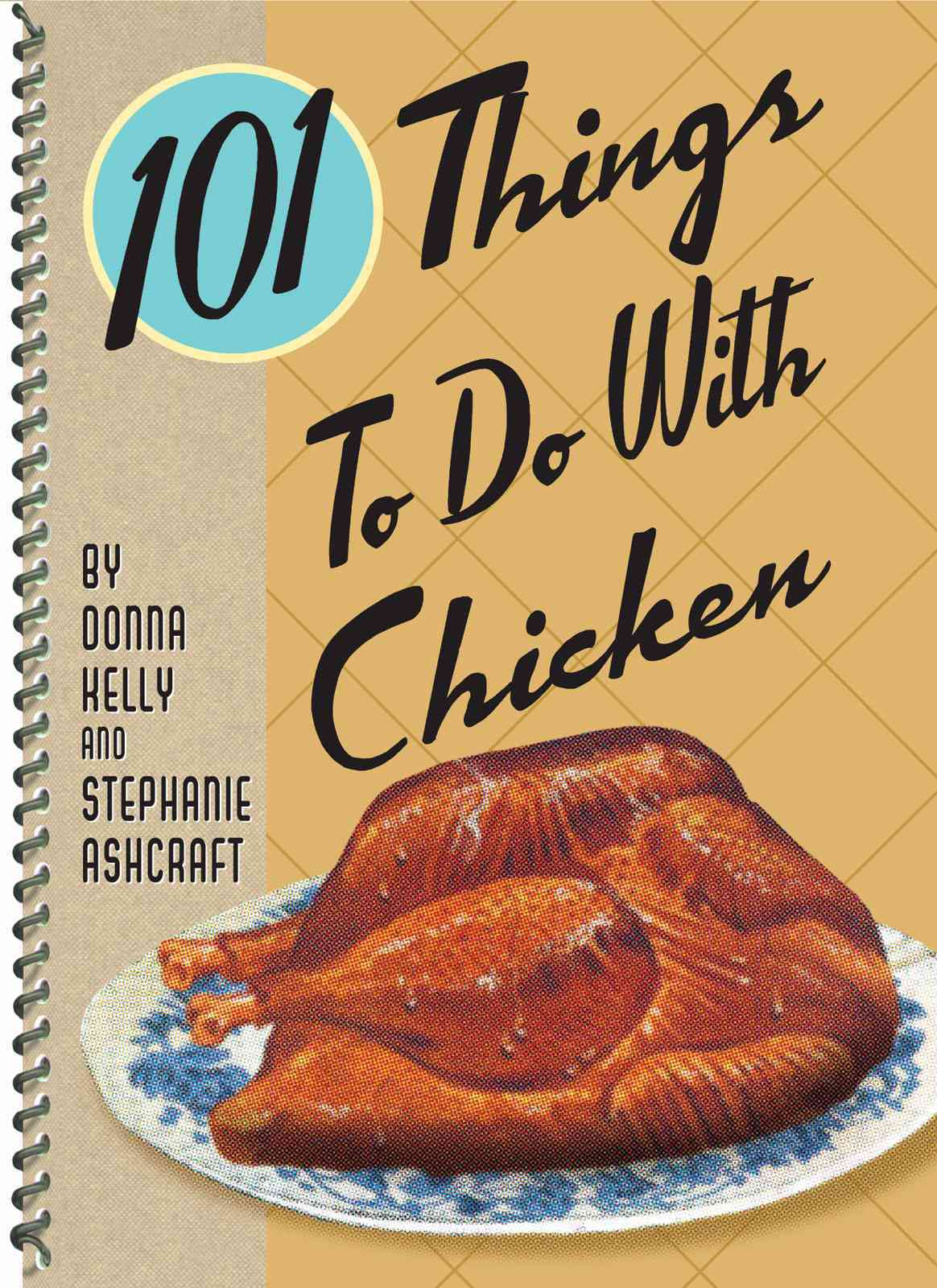 101 Things to Do With Chicken (Spiral bound)