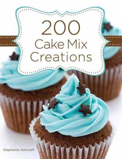 200 Cake Mix Creations (Hardcover)