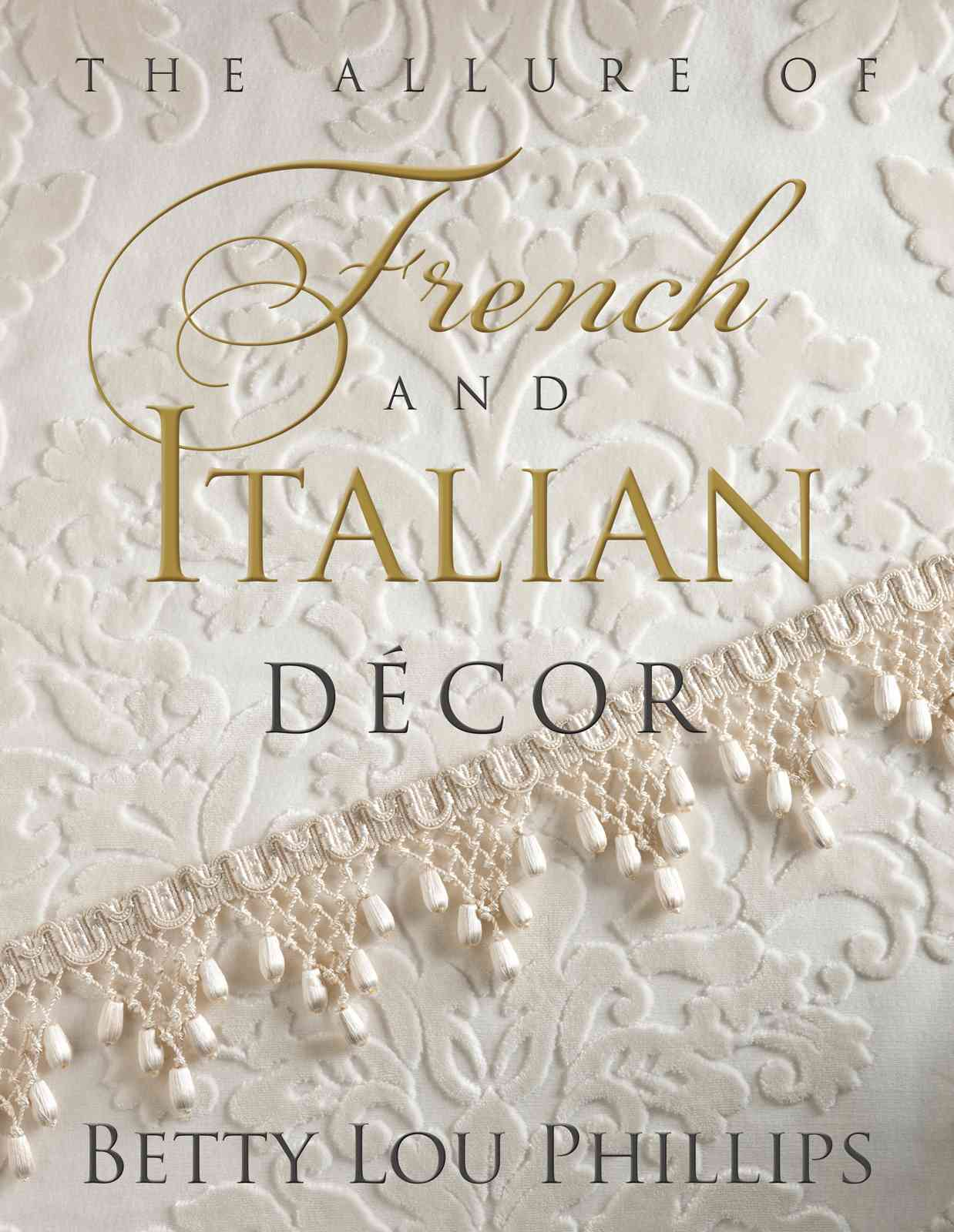 The Allure of French and Italian Decor (Hardcover)
