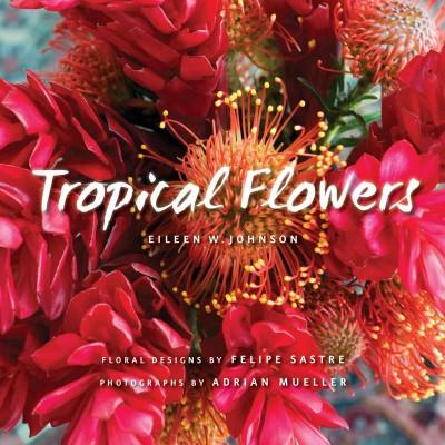 Tropical Flowers (Hardcover)