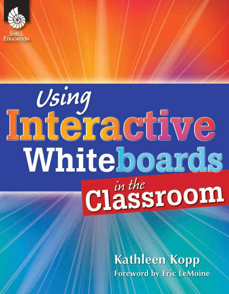 Using Interactive Whiteboards in the Classroom (Paperback)