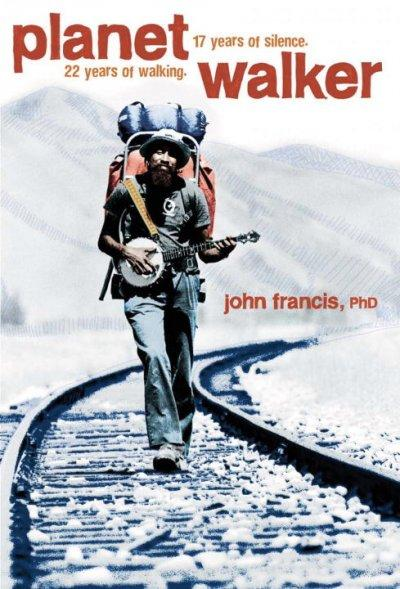 Planetwalker: 22 Years of Walking and 17 Years of Silence (Hardcover)