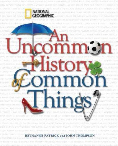 An Uncommon History of Common Things (Hardcover)