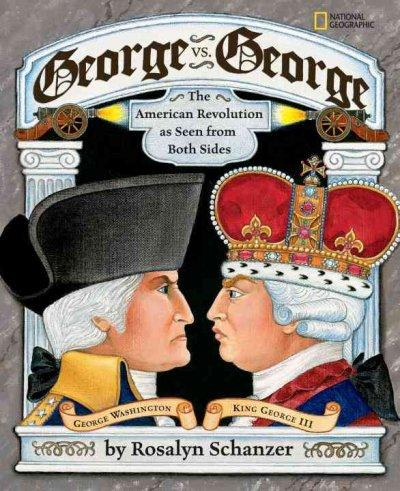 george vs. george: the american revolution as seen from both sides (Paperback)