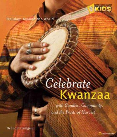 Celebrate Kwanzaa: With Candles, Community, and the Fruits of the Harvest (Paperback)