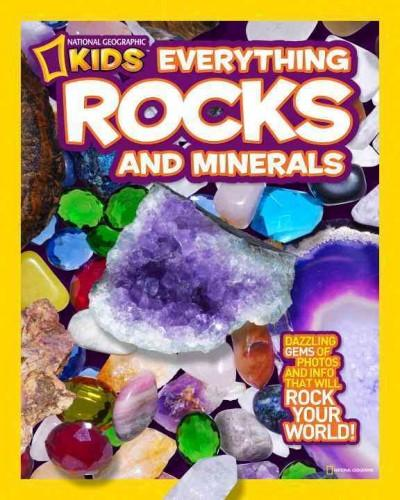 Everything Rocks & Minerals: Dazzling Gems of Photos and Info That Will Rock Your World! (Paperback)