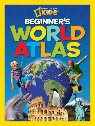 National Geographic Kids Beginner's World Atlas (Hardcover)