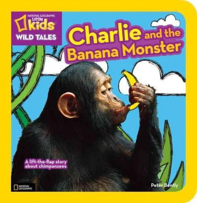 Charlie and the Banana Monster: A Lift-the-Flap Story About Chimpanzees (Board book)